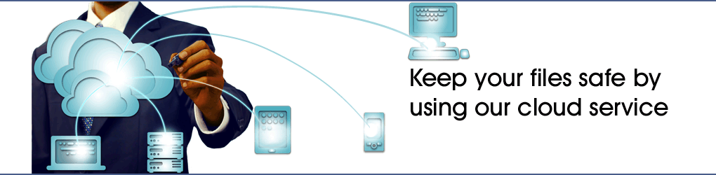 Keep your files safe by using our cloud service